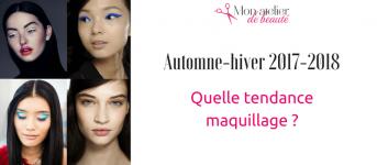 Les tendances maquillage de l'automne-hiver 2017-2018